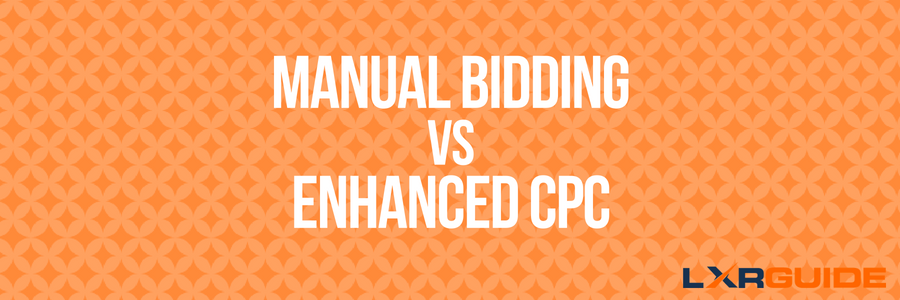 Manual Bidding vs Enhanced CPC
