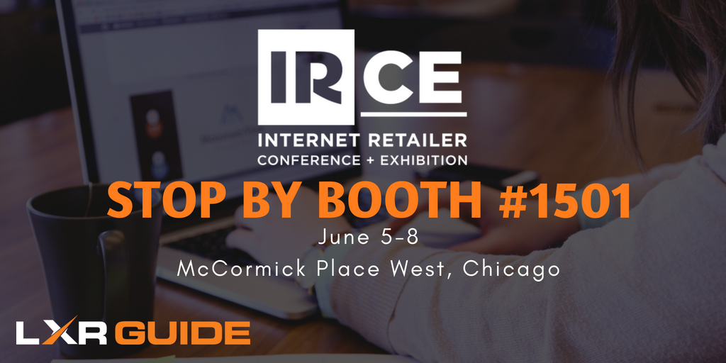 LXRGuide at IRCE 2018 & An Exciting New Announcement