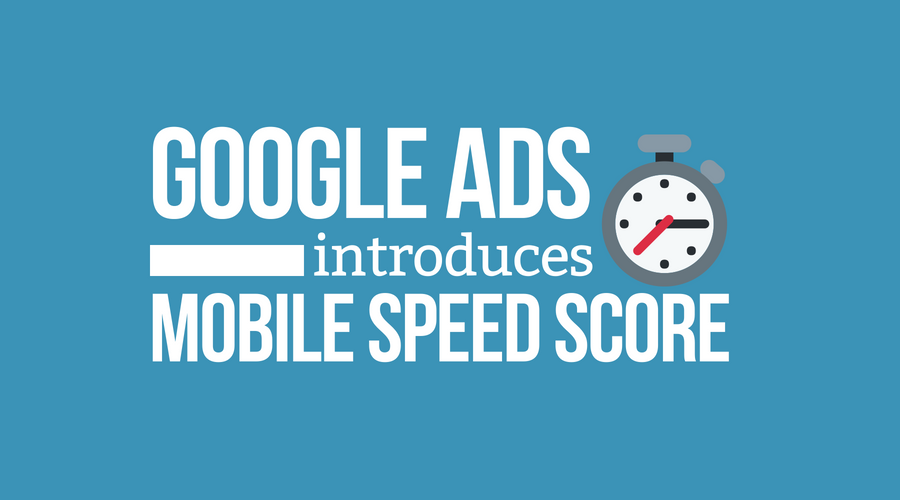 Google Ads Introduces Mobile Speed Score