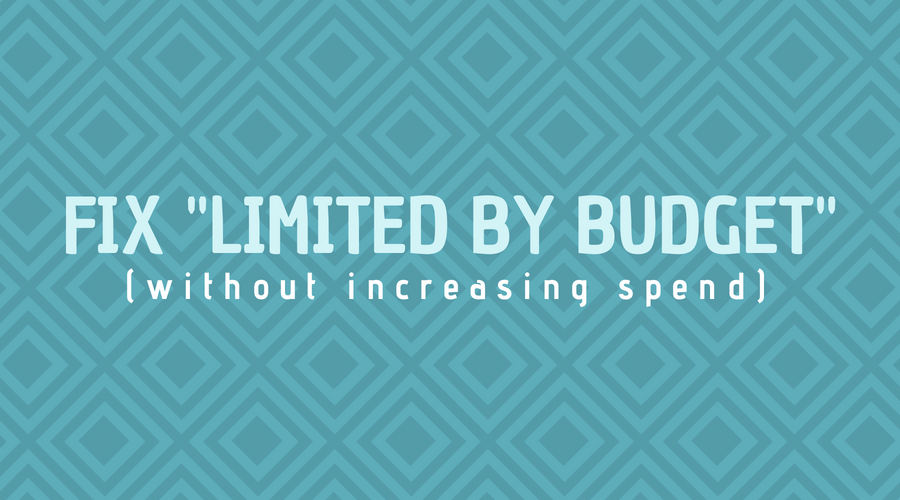 "Fix ""Limited by Budget"" in Google Ads without increasing spend"