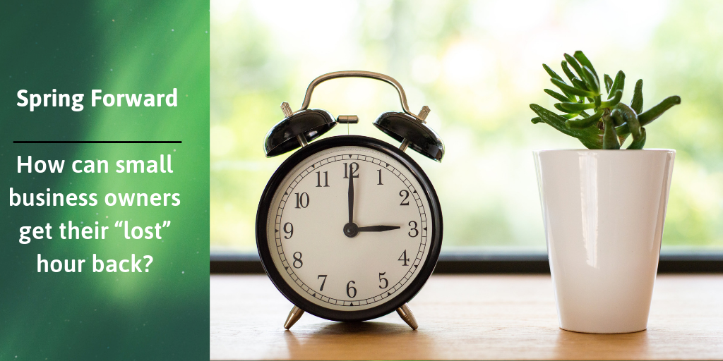 "Spring forward…How can small business owners get their ""lost"" hour back?"