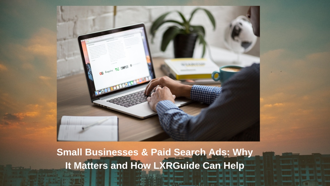 Small Businesses and Paid Search (LXRGuide) Webinar Recap