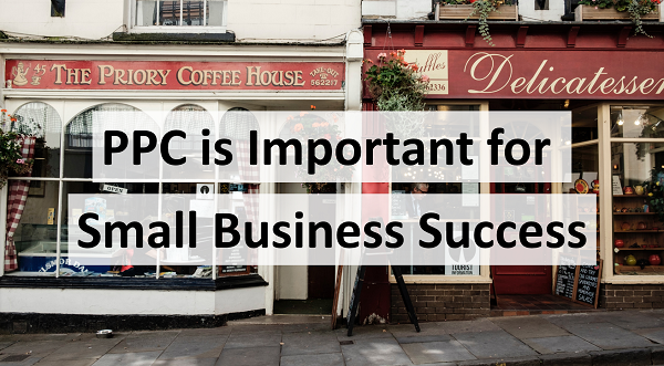 Reasons Why PPC is important for small business success